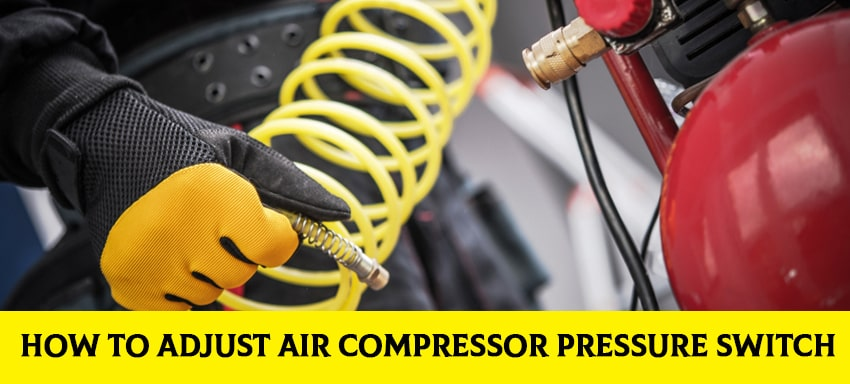 How To Adjust Air Compressor Pressure Switch